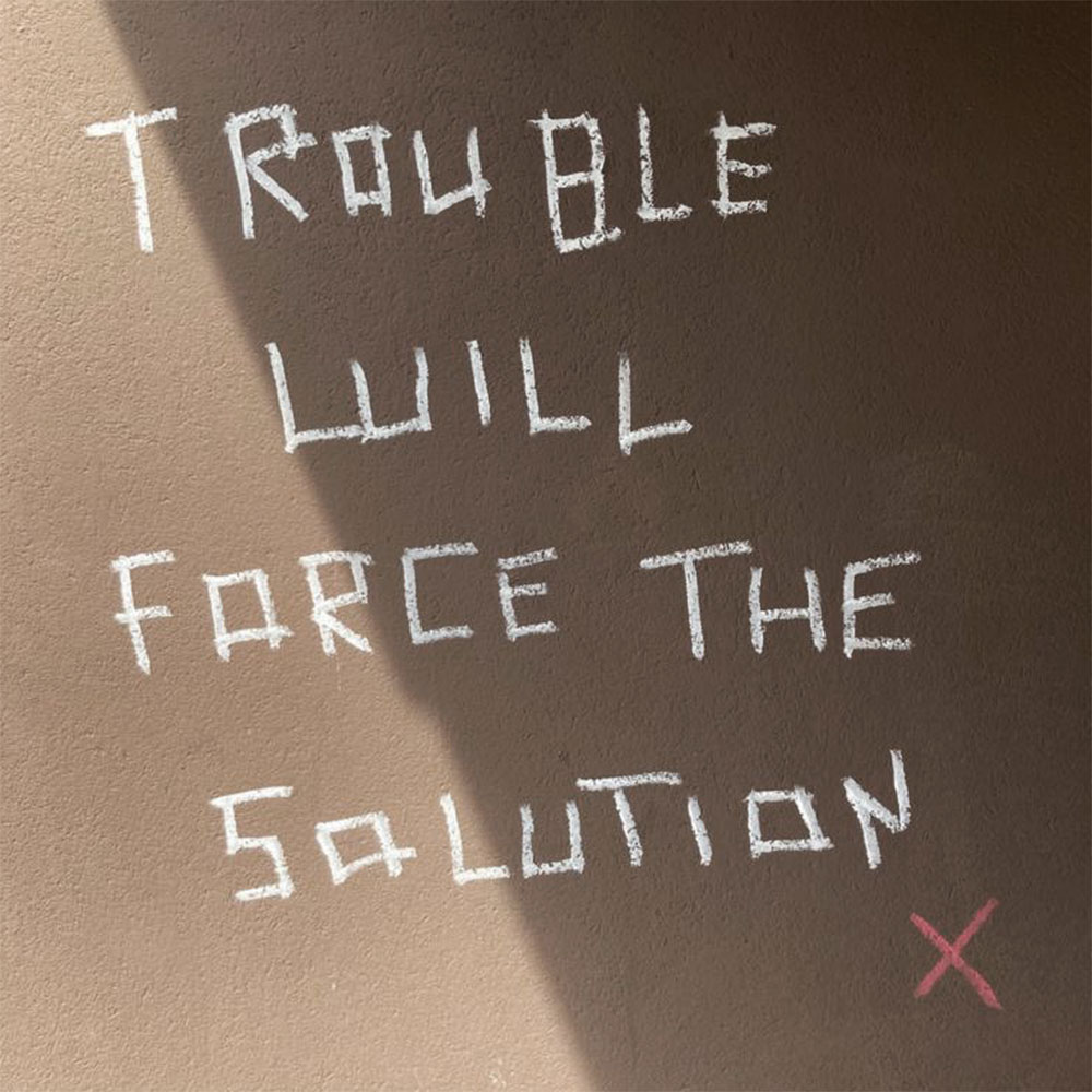 Trouble-Will-Forse-The-Solution